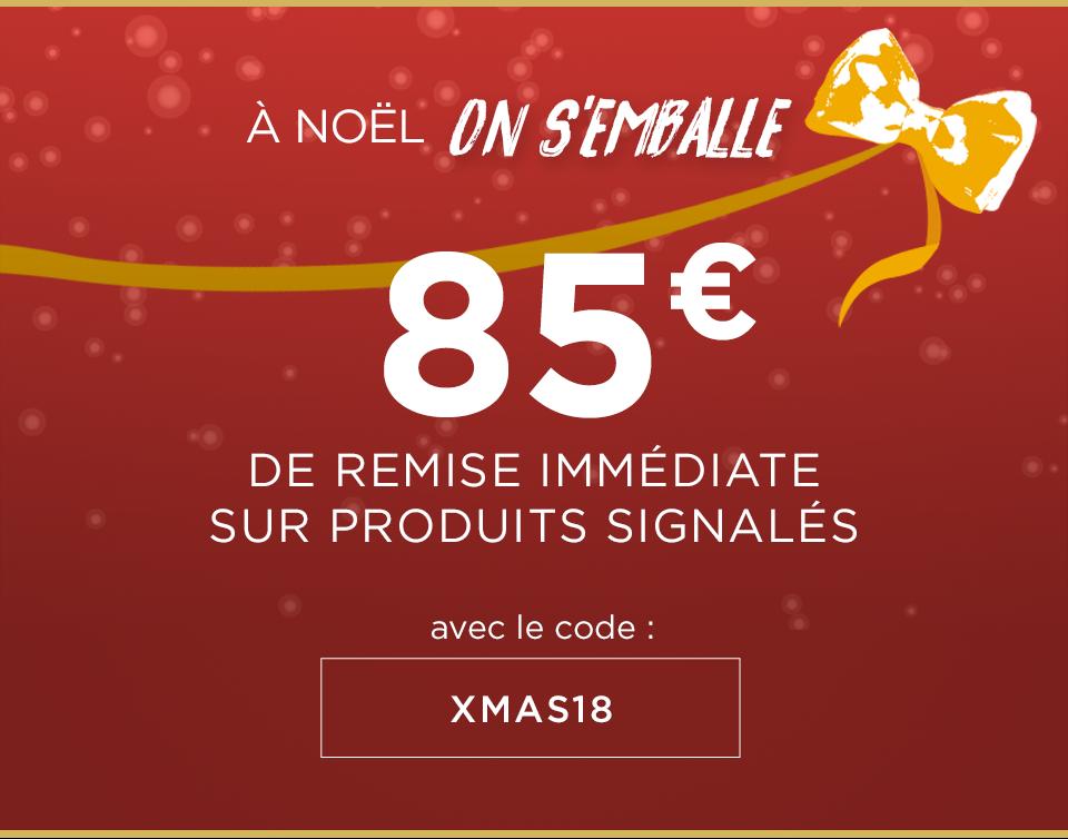 Jusqu'à 85€ de remise immédiate avec le code XMAS18